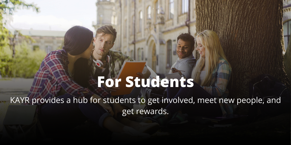 For Students: We provide a hub for students to get involved, meet new people, and get rewards.